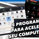 Programas para deixar o seu computador mais rápido